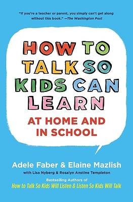 How to Talk So Kids Can Learn-At Home and in School