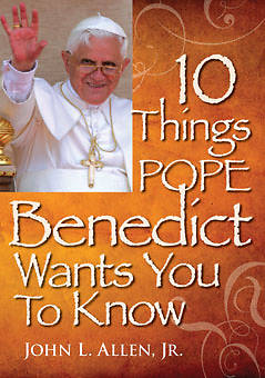 Picture of 10 Things Pope Benedict XVI Wants You to Know