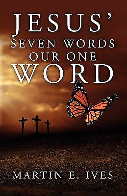 Jesus Seven Words Our One Word