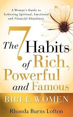 The 7 Habits of Rich, Powerful and Famous Bible Women