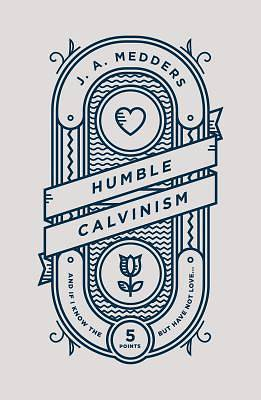 Picture of Humble Calvinism
