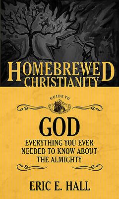 The Homebrewed Christianity Guide to God