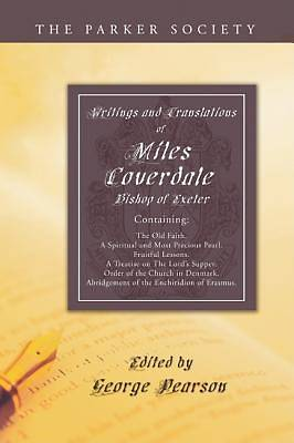 Writings and Translations of Miles Coverdale, Bishop of Exeter