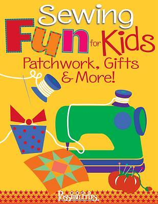 Sewing Fun for Kids-Patchwork, Gifts & More! [Adobe Ebook]