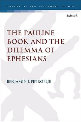 Picture of The Pauline Book and the Dilemma of Ephesians