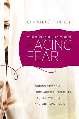 Picture of What Women Should Know about Facing Fear
