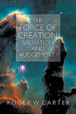 The Force of Creation, Salvation and Judgement