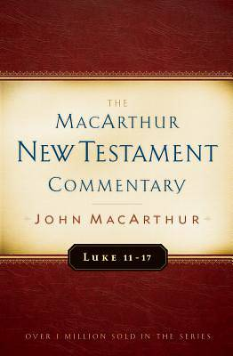 Luke 11-17 MacArthur New Testament Commentary