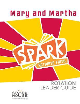 Spark Rotation Mary and Martha Leader Guide