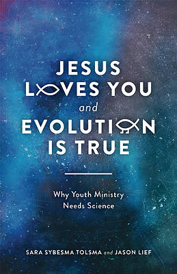 Jesus Loves You and Evolution Is True