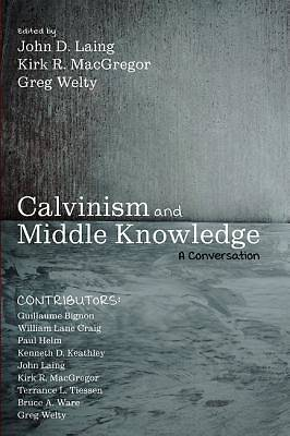 Picture of Calvinism and Middle Knowledge