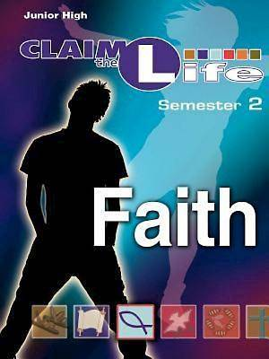 Claim the Life - Faith Semester 2 Leader