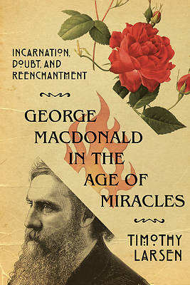 Picture of George MacDonald in the Age of Miracles