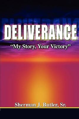 "Deliverance, ""My Story, Your Victory"""