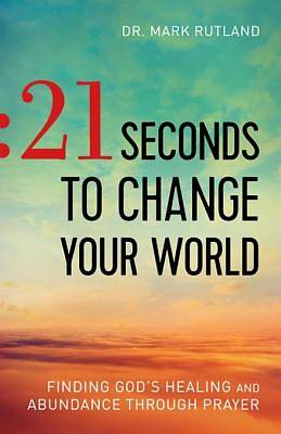 21 Seconds to Change Your World [ePub Ebook]