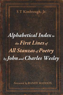 Picture of Alphabetical Index to the First Lines of All Stanzas of Poetry by John and Charles Wesley