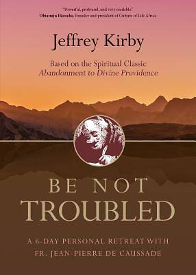 Picture of Be Not Troubled