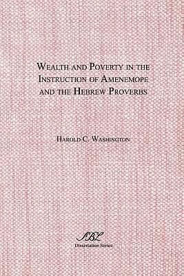 Wealth and Poverty in the Instruction of Amenemope and the Hebrew Proverbs