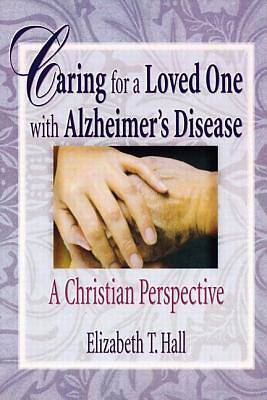 Caring for a Loved One with Alzheimers Disease