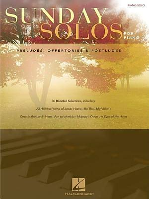 Sunday Solos for Piano; Preludes, Offertories & Postludes