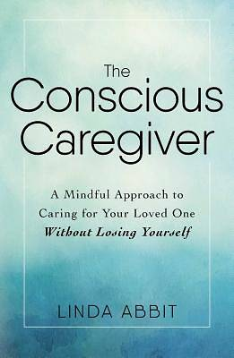 The Conscious Caregiver