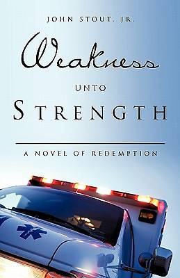 Weakness Unto Strength