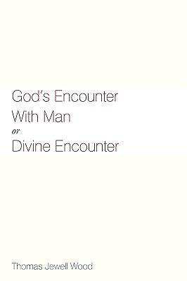 Gods Encounter with Man or Divine Encounter