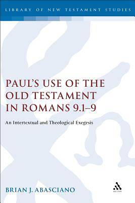 Pauls Use of the Old Testament in Romans 9.1-9