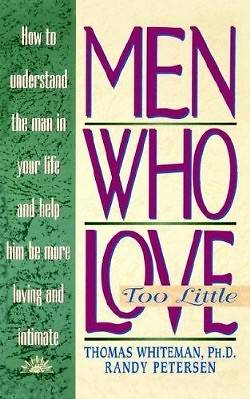 Men Who Love Too Little