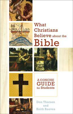 What Christians Believe about the Bible [ePub Ebook]
