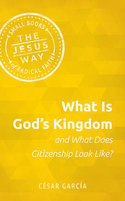 Picture of What Is God's Kingdom and What Does Citizenship Look Like?