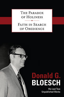 The Paradox of Holiness with Faith in Search of Obedience