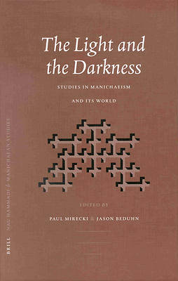 Nag Hammadi and Manichaean Studies, the Light and the Darkness