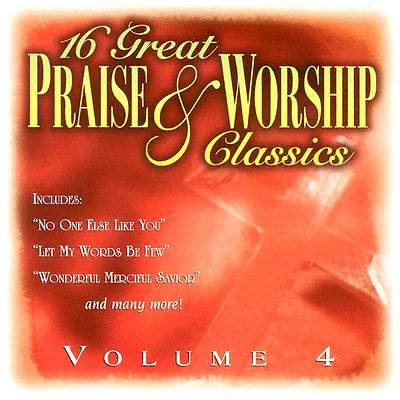 16 Great Praise and Worship Classics Volume 4