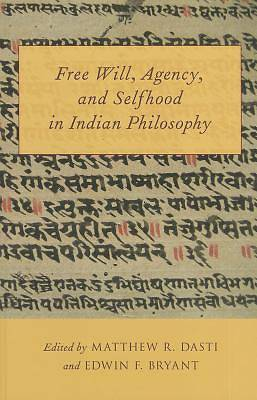 Free Will, Agency, and Selfhood in Indian Philosophy