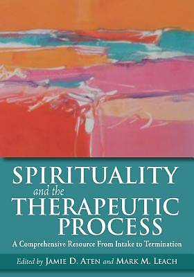 Spirituality and the Therapeutic Process