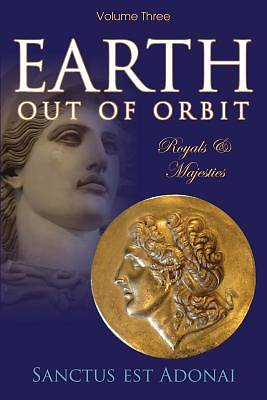 Earth Out of Orbit - Volume 3