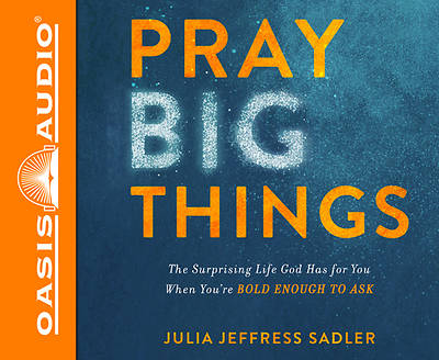 Picture of Pray Big Things (Library Edition)