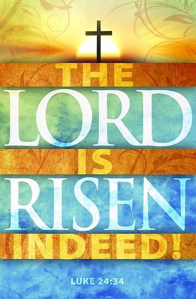 The Lord Is Risen Indeed!  Easter Bulletin