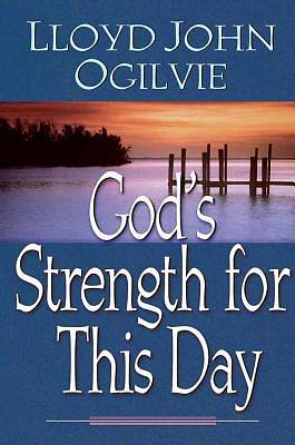 Gods Strength for This Day