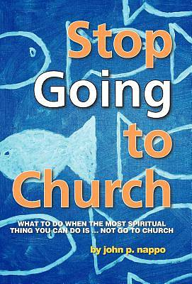 Picture of Stop Going to Church
