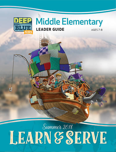 Deep Blue Kids Learn & Serve Middle Elementary Leader Guide Summer 2018