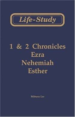 Life-Study of 1 & 2 Chronicles, Ezra, Nehemiah, Esther