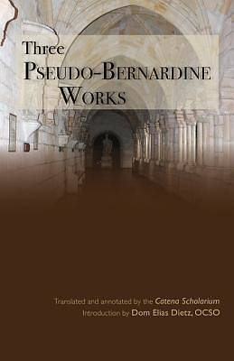 Three Pseudo-Bernardine Works [ePub Ebook]