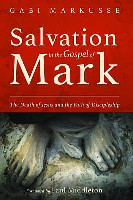 Picture of Salvation in the Gospel of Mark