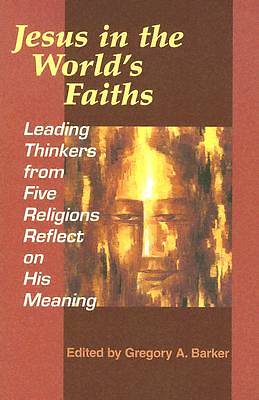 Jesus in the Worlds Faiths