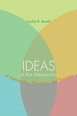 Picture of Ideas at the Intersection of Mathematics, Philosophy, and Theology