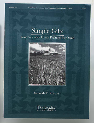 Simple Gifts: Four American Hymn Preludes for Organ