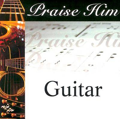 Picture of Praise Him on the Guitar