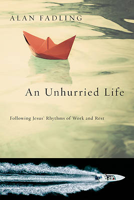 Picture of An Unhurried Life